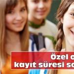 Özel Okullara Kayıt Süresi Sona Erdi